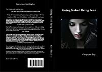 Going Naked Being Seen The Power Of Being Real by MaryAnn Fry ebook deal
