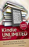 Kindle Unlimited: Kindle Unlimited Made EASY - The Kindle Unlimited Insider Guide!: Read This Before You Sign Up for KU! (Is Kindle Unlimited For You? Book 1)