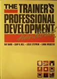 The Trainer's Professional Development Handbook, Ray Bard and Chip R. Bell, 1555420672