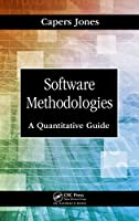 Software Methodologies: A Quantitative Guide Front Cover