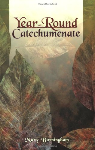 Read Online Year - Round Catechumenate (Font and Table Series) PDF