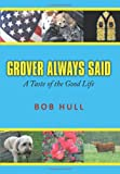 Grover Always Said, Bob Hull, 1449042430