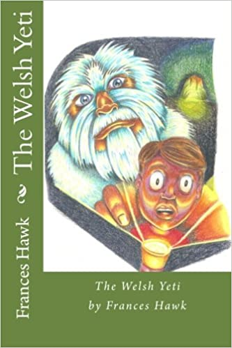 The Welsh Yeti: Amazon co uk: Frances Hawk: 9781490371535: Books