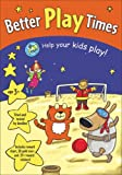 Better Play Times, Red Fox Picture Books Staff and Transworld Publishing Staff, 1862301646
