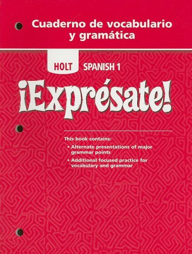 ¡Exprésate!: Cuaderno de vocabulario y gramatica Student Edition Level 1 (English and Spanish Edition)