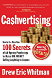 CAHVERTISING: How to Use More than 100 Secrets of Ad-Agency Psychology to Make Big Money Selling Anything to Anyone