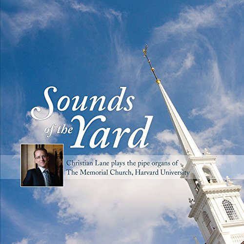 Sounds of the Yard: The Pipe Organs of The Memorial Church, Harvard University