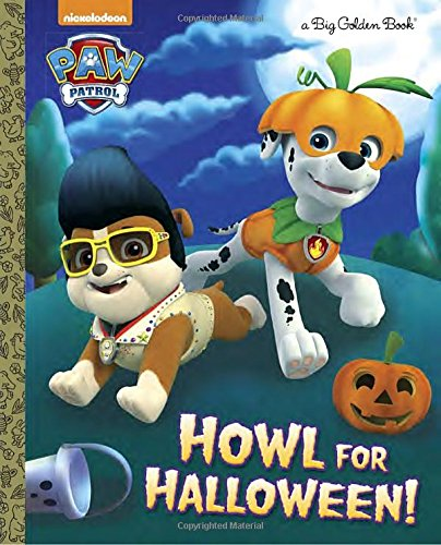 Howl for Halloween! (PAW Patrol) (Big Golden Book)