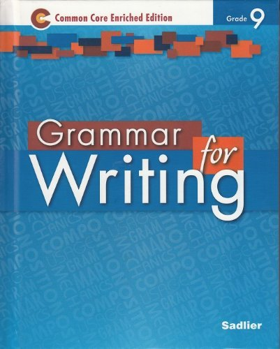 Grammar for Writing ©2014 Common Core Enriched Edition Student Edition Level Blue, Grade 9