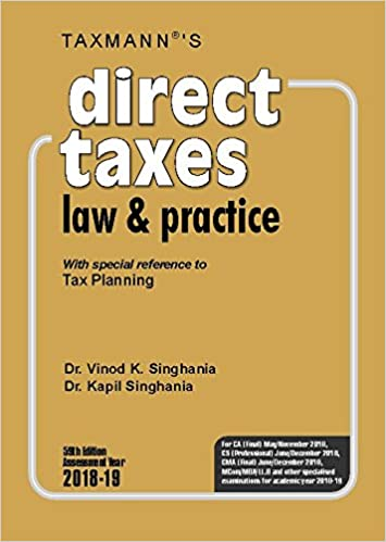 Direct Taxes Law & Practice -With special reference to Tax Planning (59th Edition A.Y. 2018-19)