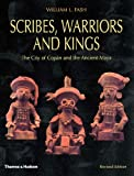 Scribes, Warriors and Kings, William L. Fash, 050028282X