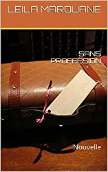 SANS PROFESSION: Nouvelle