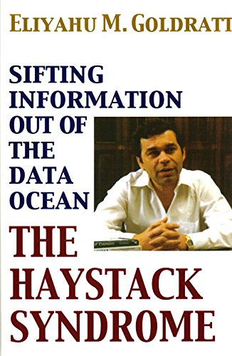 The Haystack Syndrome: Sifting Information Out of the Data Ocean Eliyahu M Goldratt