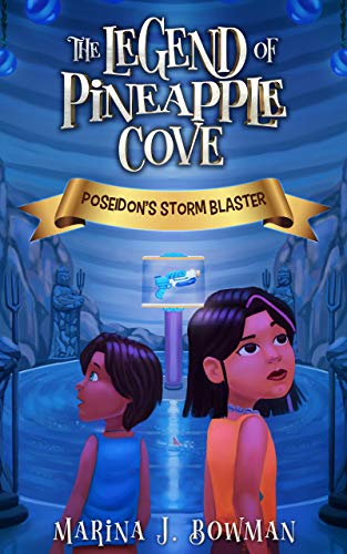 Poseidon's Storm Blaster: A Fantasy Adventure Chapter Book for Kids 6-11 (The Legend of Pineapple Cove 1)