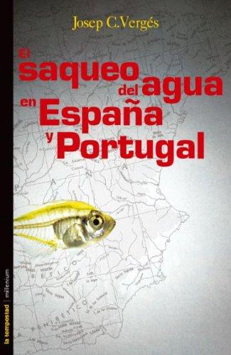 Descargar Libro Saqueo Del Agua En Espaa La Temp Josep Vergés