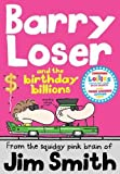 Barry Loser and the birthday billions (The Barry Loser Series)