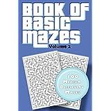 Book of Basic Mazes: Volume 2 | 100 Medium Difficulty Mazes (Mazes For Kids)