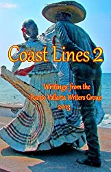 Coast Lines 2: Writings from the Puerto Vallarta Writers Group