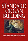 Standard Organ Building, William Horatio Clarke, 1494809885