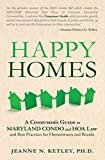 Happy Homes: A Consumer's Guide to Maryland Condo and HOA Law and Best Practices for Homeowners and Boards