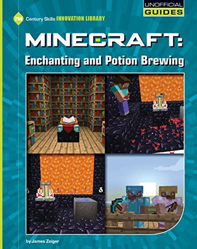 [F.R.E.E] Minecraft: Enchanting and Potion Brewing (21st Century Skills Innovation Library: Unofficial Guides)<br />[E.P.U.B]
