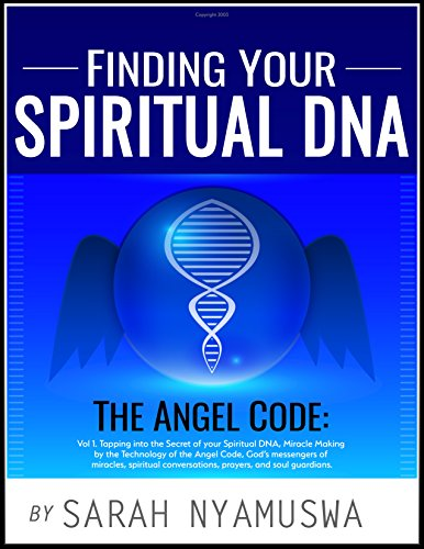 THE ANGEL CODE: THE DNA OF GOD CHRONICLES: A stunning blend of mysticism and the politics of Angels. As I gazed on Thrones I saw one wheel on the ground ... YOUR SPIRITUAL DNA: THE ANGEL CODE Book (Expert Wheel)