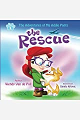 The Rescue (The Adventures of Ms Addie Pants, Book 1) Paperback