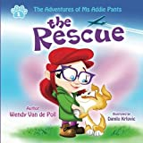 The Rescue (The Adventures of Ms Addie Pants, Book 1)