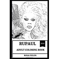 RuPaul Adult Coloring Book: Most Successful Drag Queen and TV Star, Primetime Emmy Award Winner and Author Inspired Adult Coloring Book