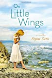 On Little Wings, Regina Sirois, 0670786063