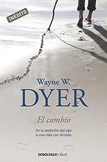El cambio par Wayne W. Dyer