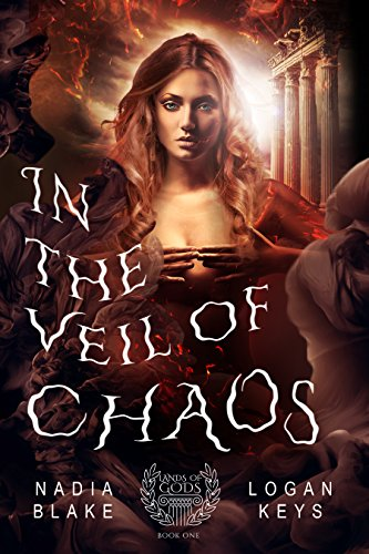 In the Veil of Chaos: Greek Gods Fantasy (Lands of Gods Series Book 1) by [Keys, Logan, Blake, Nadia]