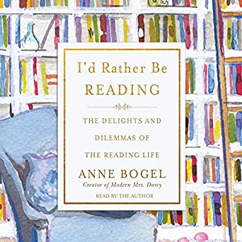 id rather be reading the delights and dilemmas of the reading life