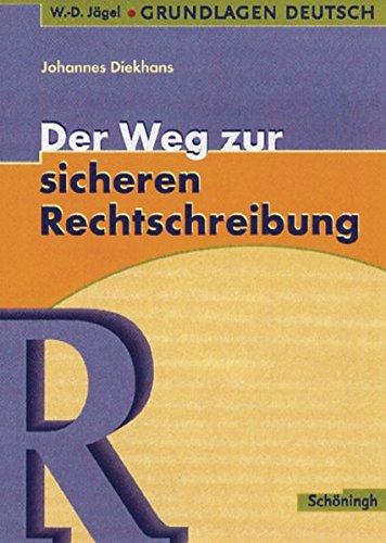W.-D. Jägel Grundlagen Deutsch: Der Weg zur sicheren Rechtschreibung