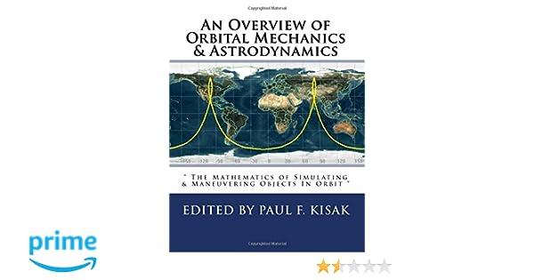 Amazon com: An Overview of Orbital Mechanics & Astrodynamics: