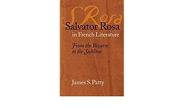 From the Bizarre to the Sublime Salvator Rosa in French Literature