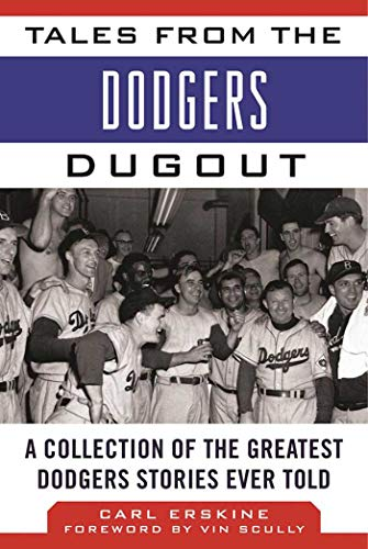 Tales from the Dodgers Dugout: A Collection of the Greatest Dodgers Stories Ever Told (Tales from the Team)