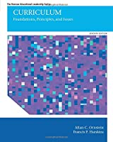Curriculum: Foundations, Principles, and Issues (7th Edition) (Pearson Educational Leadership)