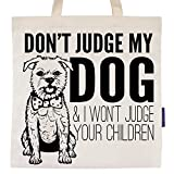 Don't Judge My Dog Tote Bag