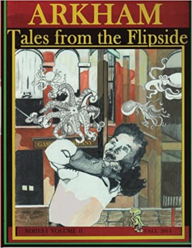 Arkham: Tales From the Flipside Volume I Issue 2 Fall 2014: Volume 2 (Arkham: Arkham Tales from the Flipside)