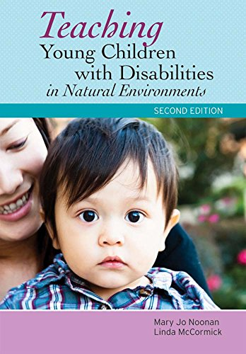 Teaching Young Children with Disabilities in Natural Environments, Second Edition