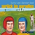Zurück im Paradies Hörbuch von Funny van Dannen Gesprochen von: Funny van Dannen