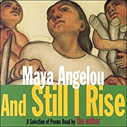 And Still I Rise (Unabridged Selections)