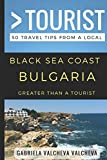 Greater Than a Tourist- Black Sea Coast Bulgaria: 50 Travel Tips from a Local
