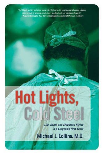 Hot Lights, Cold Steel: Life, Death and Sleepless Nights in a Surgeon's First Years (Fairy Picnic)