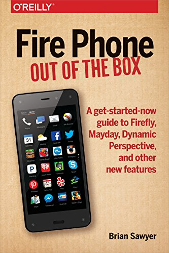 Fire Phone: Out of the Box: A get-started-now guide to Firefly, Mayday, Dynamic Perspective, and other new features]()