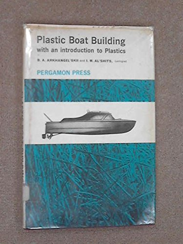 Plastic Boat Building with an Introduction to Plastics