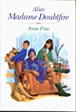 Alias Madame Doubtfire, Anne Fine, 0316283134