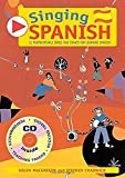 Singing Spanish (Book + CD): 22 Photocopiable Songs and Chants for Learning Spanish (Singing Languages) (English and Spanish Edition)
