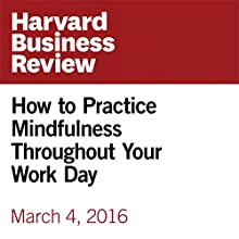 How to Practice Mindfulness Throughout Your Work Day Other by Rasmus Hougaard, Jacqueline Carter Narrated by Fleet Cooper